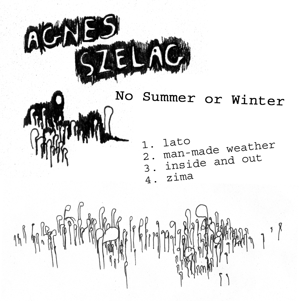 Agnes Szelag - No Summer Or Winter