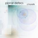 Planar Defecs - Chrysalis