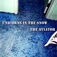 "[ AR043CD ] Purchase Options: Download $2 (via Bandcamp or click ""Buy"" below) Limited Edition CD Sleeve $4 (via PayPal) The Aviator by Unicorns in the Snow Share:"