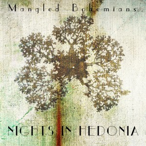 Mangled Bohemians - Nights in Hedonia